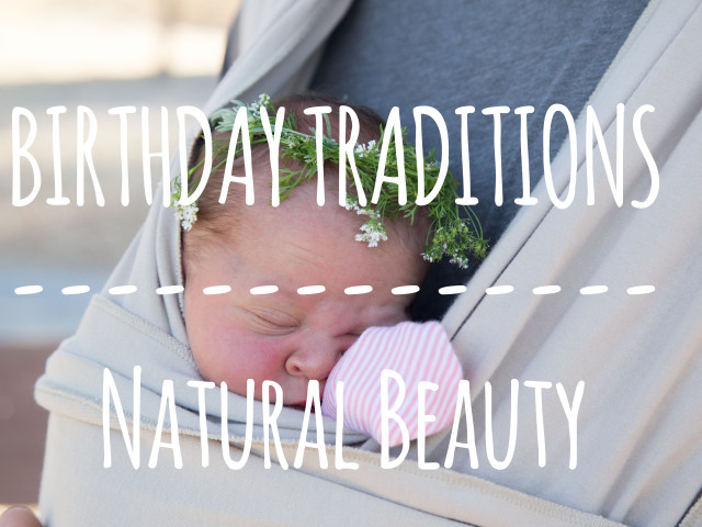 Birthday Traditions: Leslie's Adventure of Natural Beauty