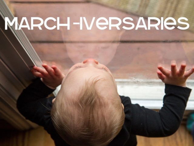 March-iversaries